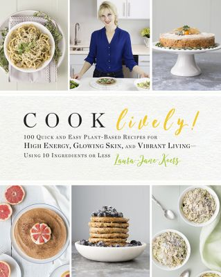 Cook lively the rawtarian my first cookbook cook lively is now in stores forumfinder Gallery